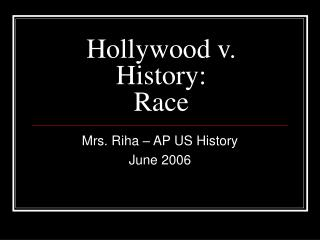 Hollywood v. History: Race