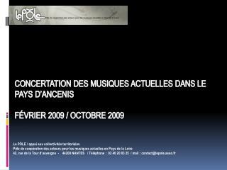 Concertation des musiques actuelles dans le Pays d' ancenis Février 2009 / octobre 2009