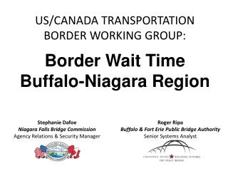 US/CANADA TRANSPORTATION BORDER WORKING GROUP: Border Wait Time Buffalo-Niagara Region