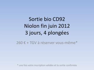 Sortie bio CD92 Niolon fin juin 2012 3 jours, 4 plongées