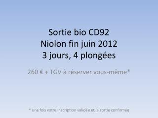 Sortie bio CD92 Niolon fin juin 2012 3 jours, 4 plong�es