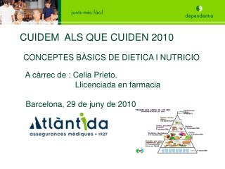 A càrrec de : Celia Prieto.     Llicenciada en farmacia  Barcelona, 29 de juny de 2010
