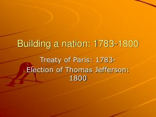 Building a nation: 1783-1800
