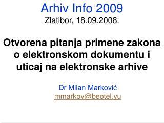 Otvorena pitanja primene zakona o elektronskom dokumentu i uticaj na elektronske arhive