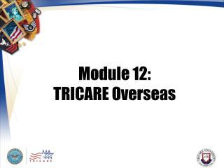 Module 12: TRICARE Overseas
