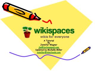 A Tutorial By Jennifer Wagner jlw@technospud Updated by Michelle Miller mimiller@vbschools