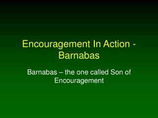 Encouragement In Action - Barnabas