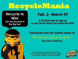 Feb. 2- March 29 A FACEOFF  with the Big Ten  to recycle the MOST and waste the LEAST