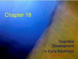 Cognitive  Development in Early Adulthood