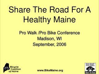 Pro Walk /Pro Bike Conference Madison, WI September, 2006