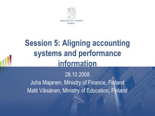 Session 5: Aligning accounting systems and performance information