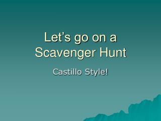 Let�s go on a Scavenger Hunt