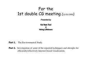 For the  1st double CG meeting  ( 13/01/1999 )