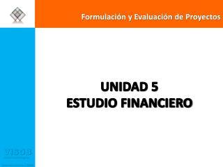 UNIDAD 5 ESTUDIO FINANCIERO