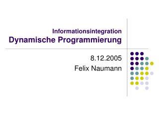 Informationsintegration Dynamische Programmierung