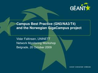Campus Best Practice (GN3/NA3/T4) and the Norwegian GigaCampus project