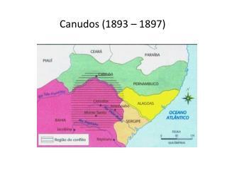 Canudos (1893 – 1897)