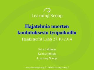 Hajatelmia nuorten koulutuksesta työpaikoilla Hanketreffit Lahti 27.10.2014