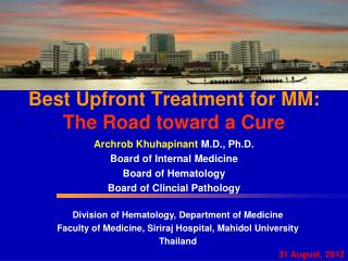 Best Upfront Treatment for MM:  The Road toward a Cure