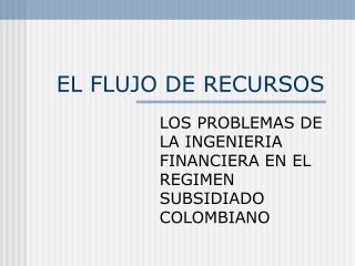 EL FLUJO DE RECURSOS