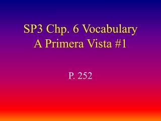 SP3 Chp. 6 Vocabulary A Primera Vista #1
