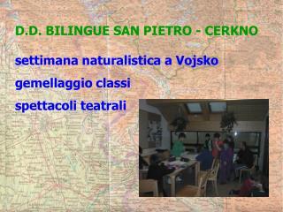 D.D. BILINGUE SAN PIETRO - CERKNO settimana naturalistica a Vojsko gemellaggio classi