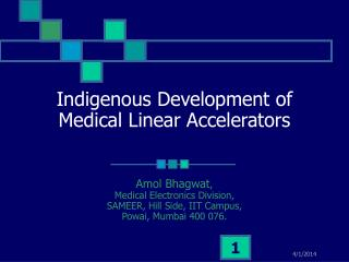 Indigenous Development of Medical Linear Accelerators