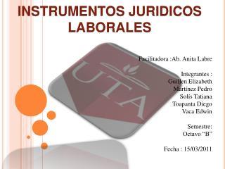 INSTRUMENTOS JURIDICOS LABORALES