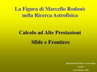 La Figura di Marcello Rodonò nella Ricerca Astrofisica Calcolo ad Alte Prestazioni