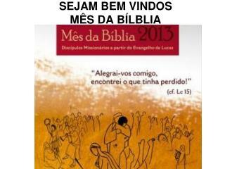 SEJAM BEM VINDOS MÊS DA BÍLBLIA