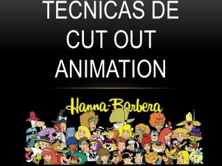 TECNICAS DE CUT OUT ANIMATION
