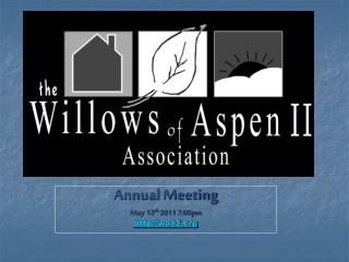 Annual Meeting May 12 th  2011 7:00pm woa2