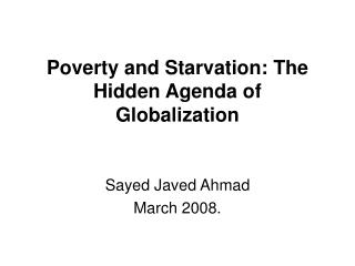 Poverty and Starvation: The Hidden Agenda of Globalization
