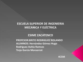 ESCUELA SUPERIOR DE  INGENIERIA MECANICA Y ELÉCTRICA ESIME ZACATENCO