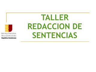 TALLER REDACCION DE SENTENCIAS