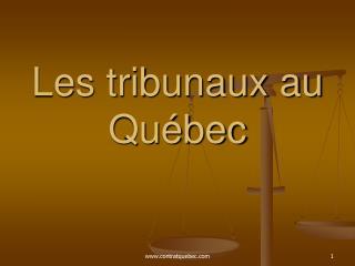 Les tribunaux au Québec