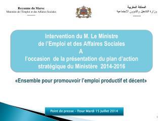 Royaume du Maroc  Ministère de l'Emploi et des Affaires Sociales ---------