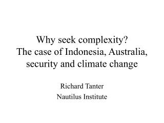 Why seek complexity?  The case of Indonesia, Australia, security and climate change