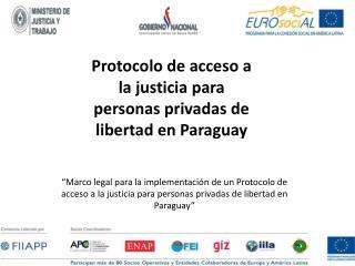 Protocolo  de acceso a la justicia para personas privadas de  libertad en  Paraguay