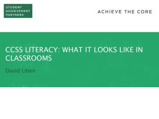 CCSS LITERACY: WHAT IT LOOKS LIKE IN CLASSROOMS