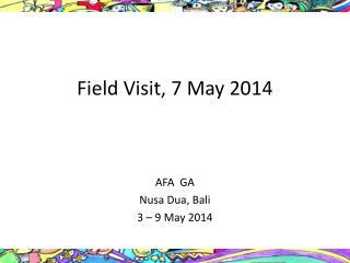 Field Visit, 7 May 2014
