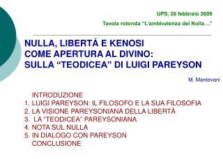 UPS, 26 febbraio 2009 Tavola rotonda �L�ambivalenza del Nulla��