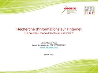 Recherche d'informations sur l'Internet Un nouveau mode d'accès aux savoirs ?