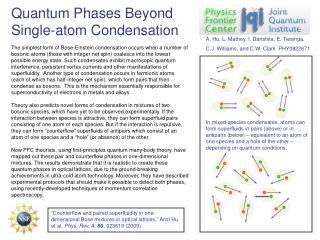 Quantum Phases Beyond Single-atom Condensation