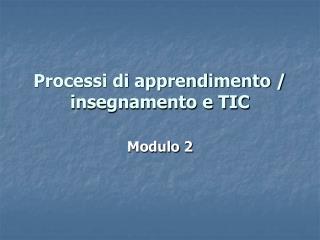Processi di apprendimento / insegnamento e TIC