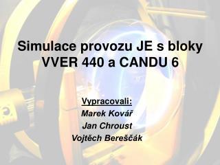 Simulace provozu JE s bloky VVER 440 a CANDU 6
