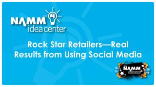 Rock Star Retailers—Real Results from Using Social Media