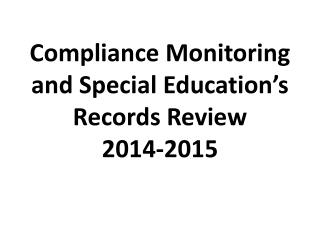 Compliance Monitoring and Special Education's Records Review  2014-2015