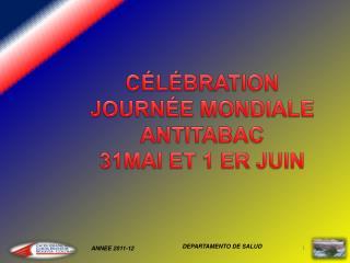 CÉLÉBRATION  JOURNÉE MONDIALE ANTITABAC 31MAI ET 1 ER JUIN