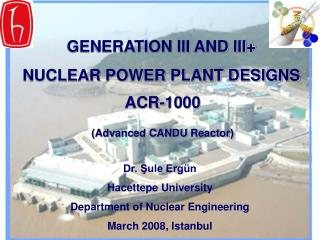 GENERATION III AND III+  NUCLEAR POWER PLANT DESIGNS